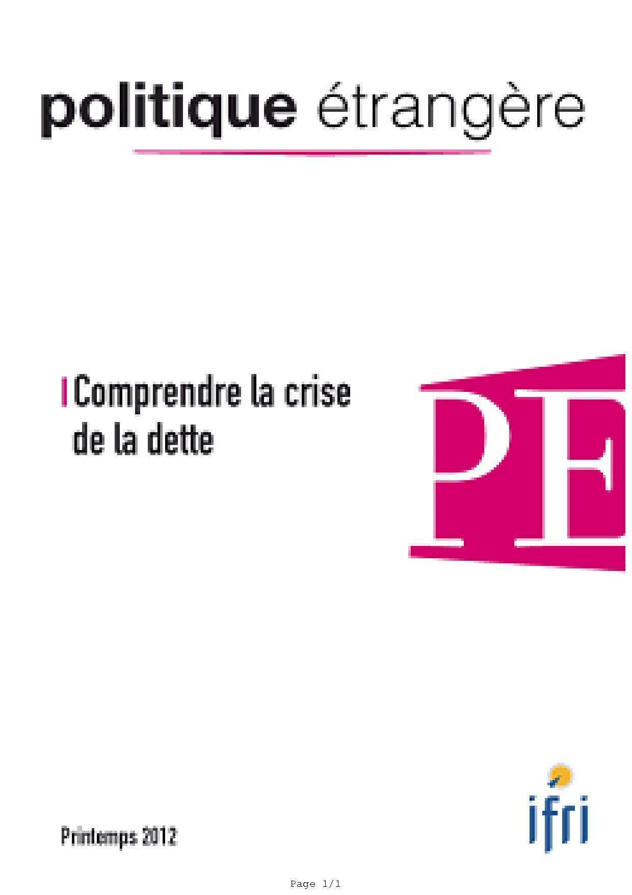 POLITIQUE ETRANGERE N 1-2012 : COMPRENDRE LA CRISE DE LA DETTE