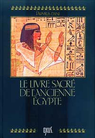 LIVRE SACRE DE L'ANCIENNE EGYPTE