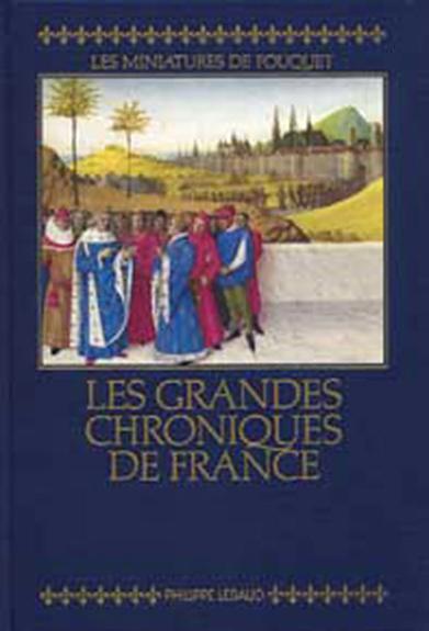 GRANDES CHRONIQUES DE FRANCE : MINIATURES DE FOUQUET
