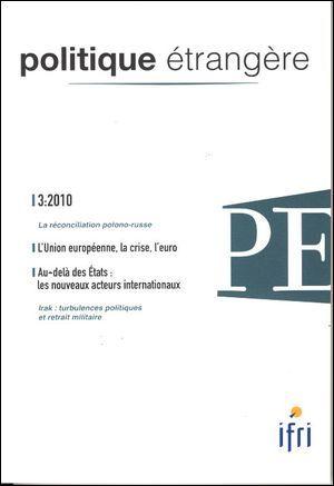 POLITIQUE ETRANGERE N 3-2010 : L'UNION EUROPEENNE, LA CRISE, L'EURO