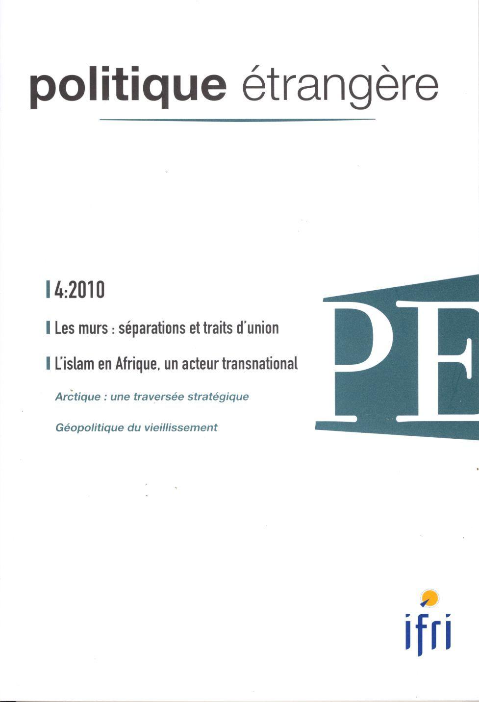 POLITIQUE ETRANGERE N 4-2010 : LES MURS, SEPARATIONS ET TRAITS D'UNION