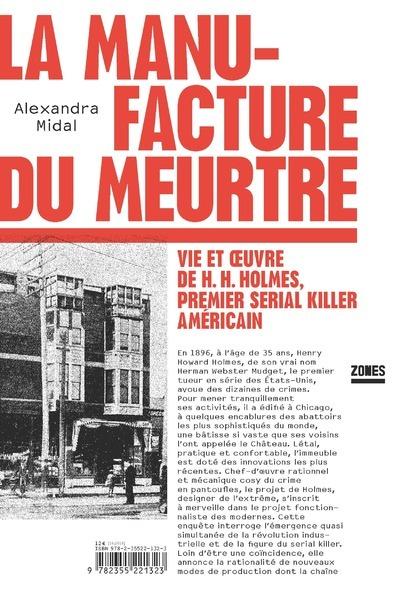 LA MANUFACTURE DU MEURTRE - VIE ET OEUVRE DE H. H. HOLMES, PREMIER SERIAL KILLER AMERICAIN