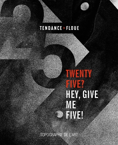 TENDANCE FLOUE - TWENTY FIVE ? HEY, GIVE ME FIVE !
