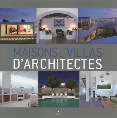 MAISONS & VILLAS D'ARCHITECTES