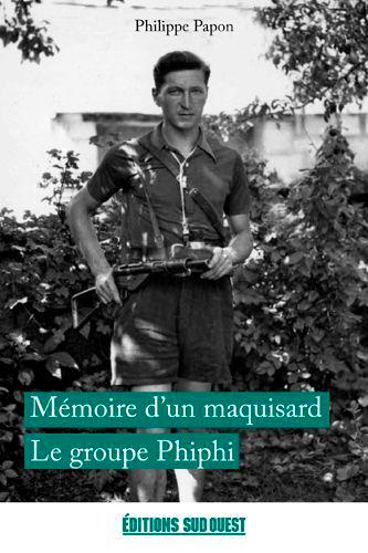 MEMOIRES D'UN MAQUISARD. LE GROUPE PHIPHI