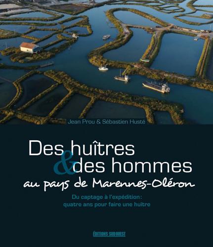 DES HUITRES ET DES HOMMES AU PAYS DE MARENNES-OLER