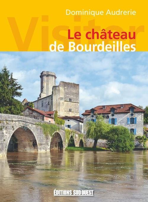VISITER LE CHATEAU DE BOURDEILLES