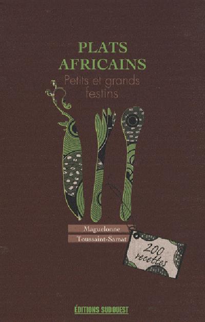 PLATS AFRICAINS, PETITS ET GRANDS FESTINS
