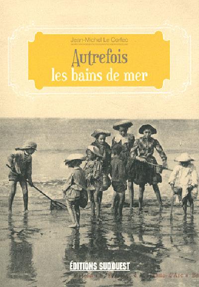 BAINS DE MER (LES) (LA VIE D'AUTREFOIS)