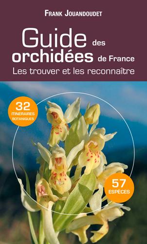 GUIDE DES ORCHIDEES DE FRANCE (N.ED)