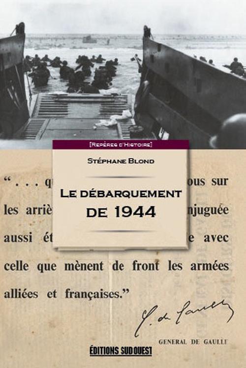 DEBARQUEMENT DE NORMANDIE, 6 JUIN 1944