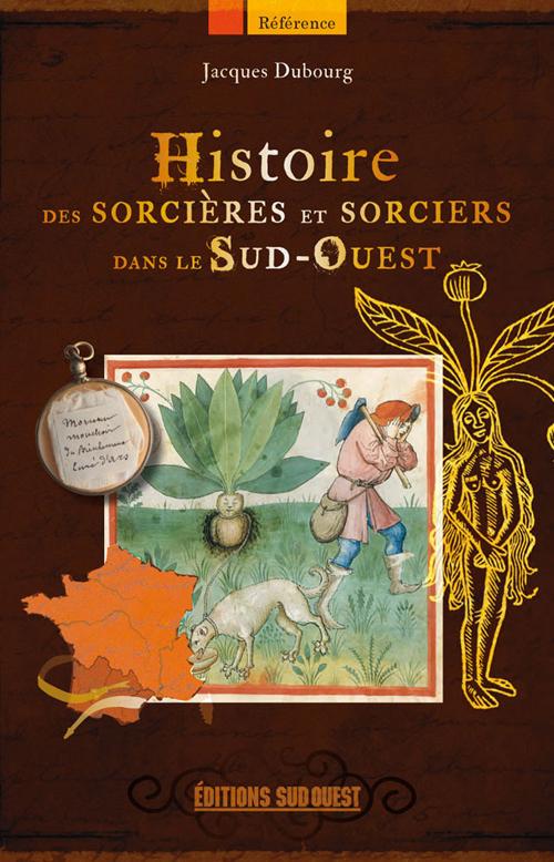 HISTOIRE SORCIERES & SORCIERS SUD-OUEST
