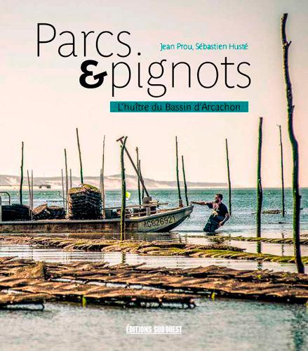 PARCS & PIGNOTS, L'HUITRE DU BASSIN D'ARCACHON