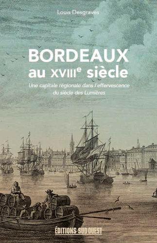 BORDEAUX AU XVIIIE SIECLE