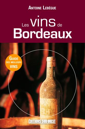 VINS DE BORDEAUX (LES) (N.ED.)