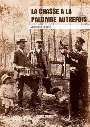 LA CHASSE A LA PALOMBE AUTREFOIS