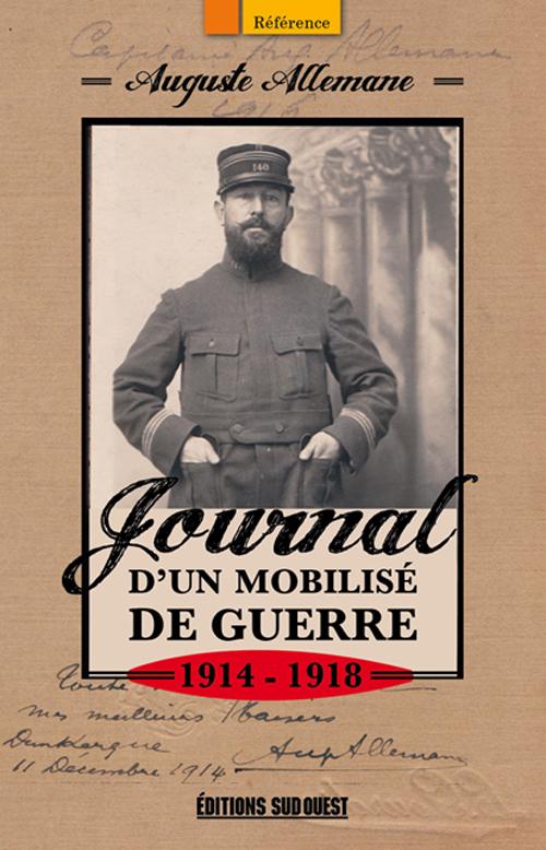 JOURNAL D'UN MOBILISE DE GUERRE 14-18