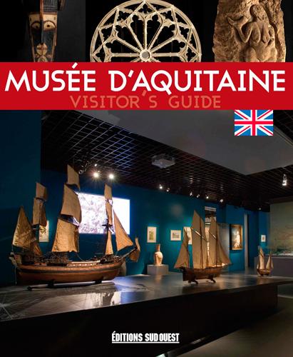 VISITER LE MUSEE D'AQUITAINE (GB)