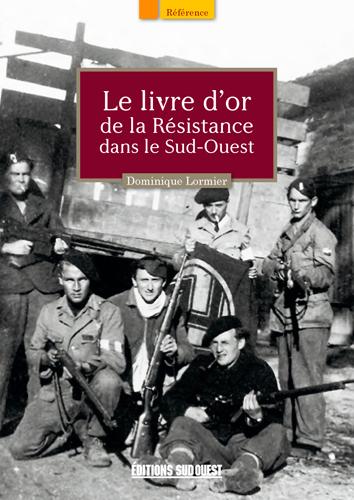 LIVRE D'OR DE LA RESISTANCE DS SUD-OUEST