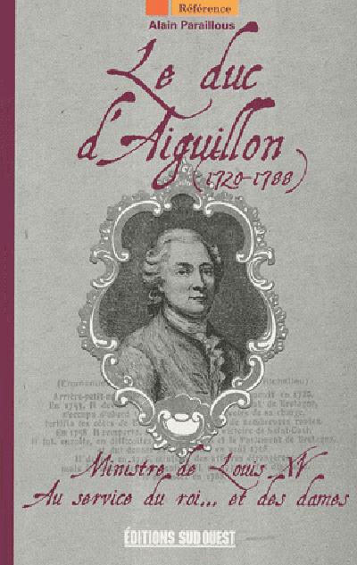 LE DUC D'AIGUILLON  (1720-1788)