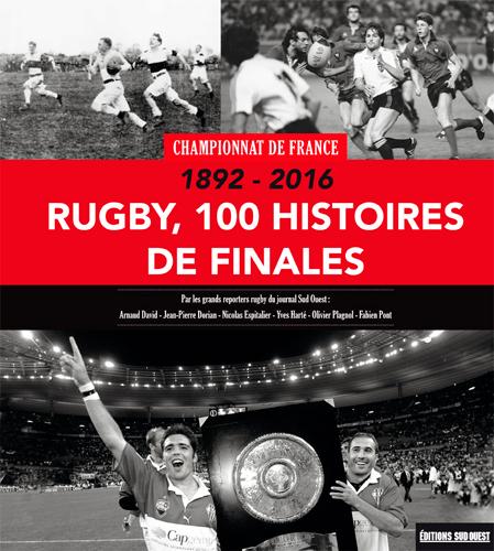 RUGBY, 100 HISTOIRES DE FINALES