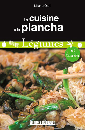 CUISINE A LA PLANCHA-LEGUMES ET FRUITS