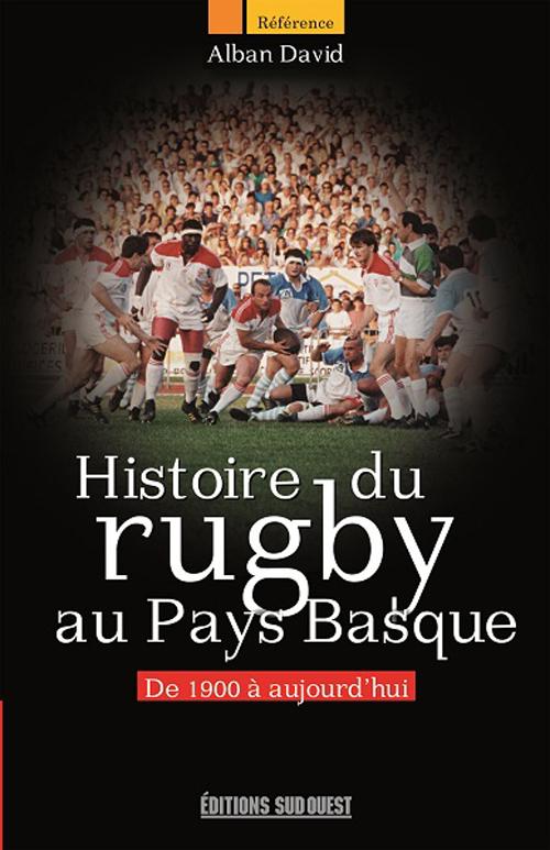 HISTOIRE DU RUGBY AU PAYS BASQUE