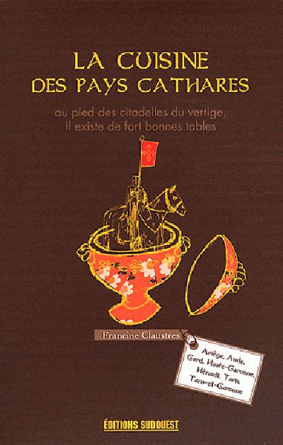 CUISINE DES PAYS CATHARES (LA)
