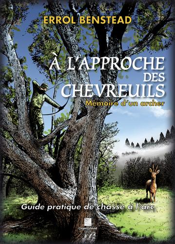 A L'APPROCHE DES CHEVREUILS, MEMOIRES D'UN ARCHER