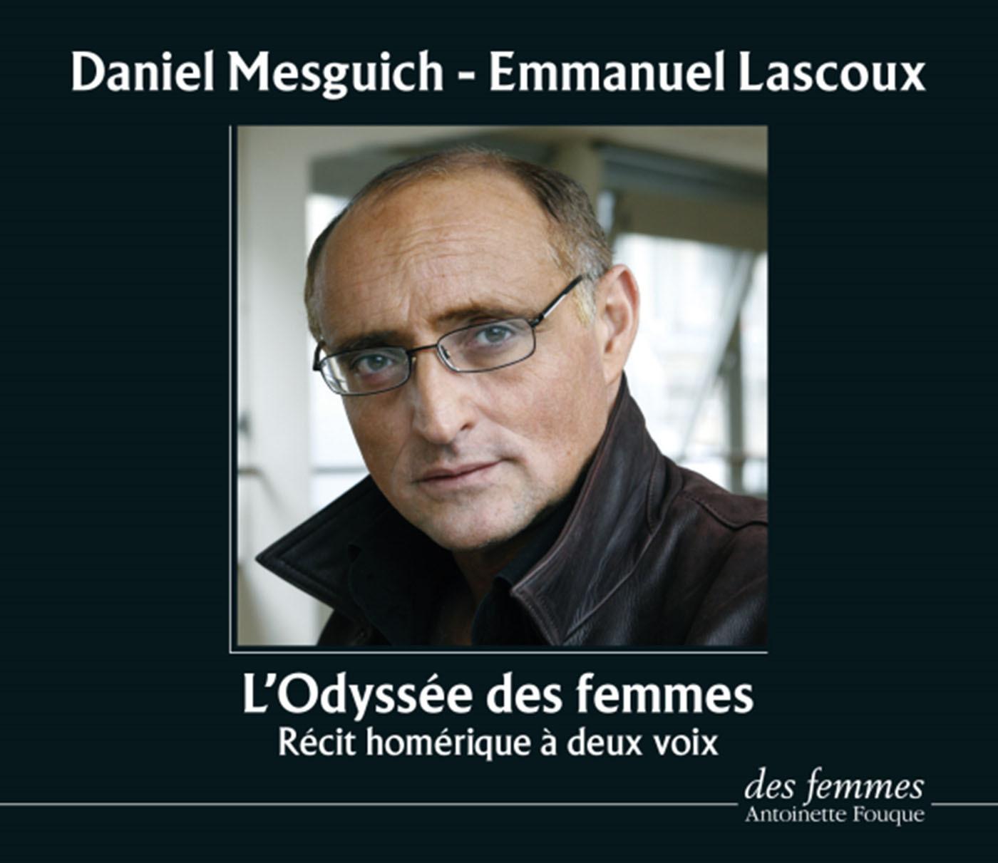 L'ODYSSEE DES FEMMES - INTERPRETE PAR DANIEL MESGUICH ET EMMANUEL LASCOUX