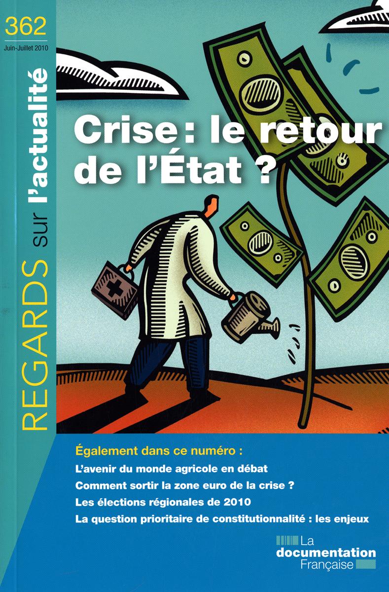 CRISE : LE RETOUR DE L'ETAT ? N 362 JUIN-JUILLET 2010