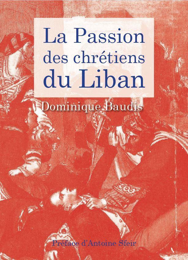 LA PASSION DES CHRETIENS DU LIBAN