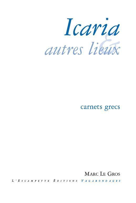 ICARIA ET AUTRES LIEUX - CARNETS GRECS