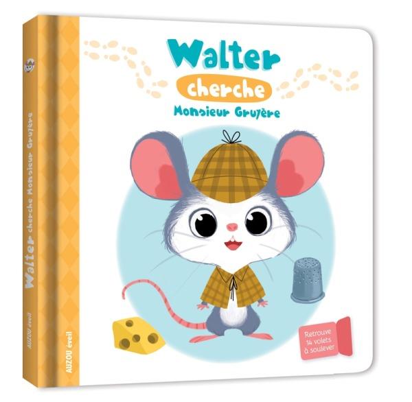 WALTER CHERCHE MONSIEUR GRUYERE - LIVRE A FLAP
