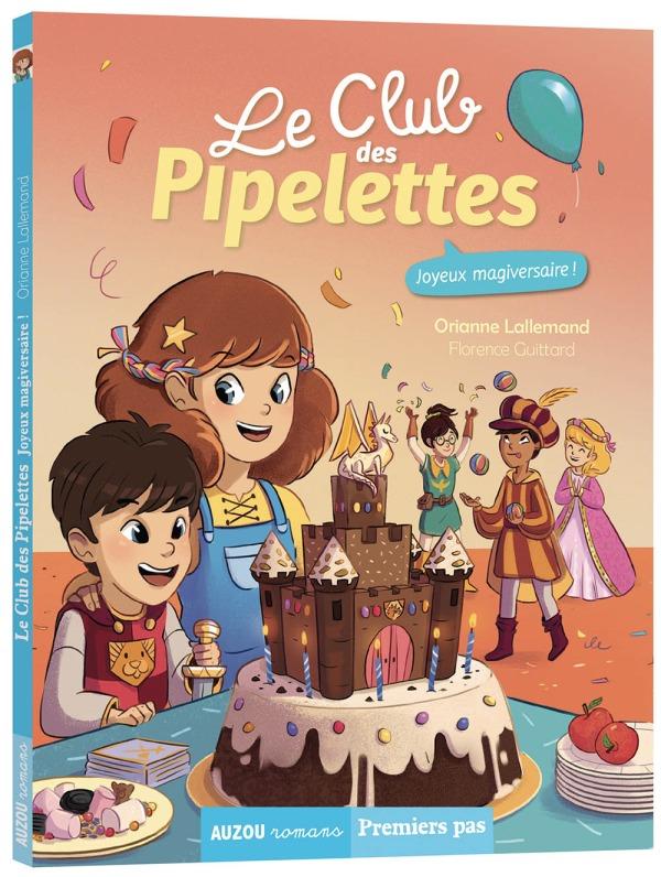 LE CLUB DES PIPELETTES TOME 8 - JOYEUX MAGIVERSAIRE !