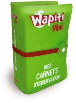 WAPITI MINI - MES CARNET D'OBSERVATION
