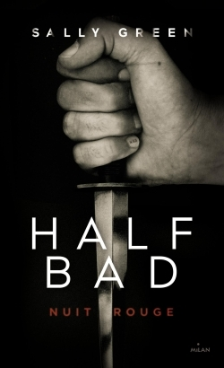 HALF BAD, TOME 02