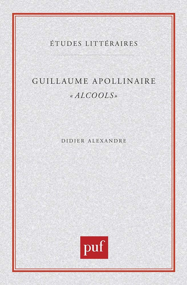 GUILLAUME APOLLINAIRE.  ALCOOLS