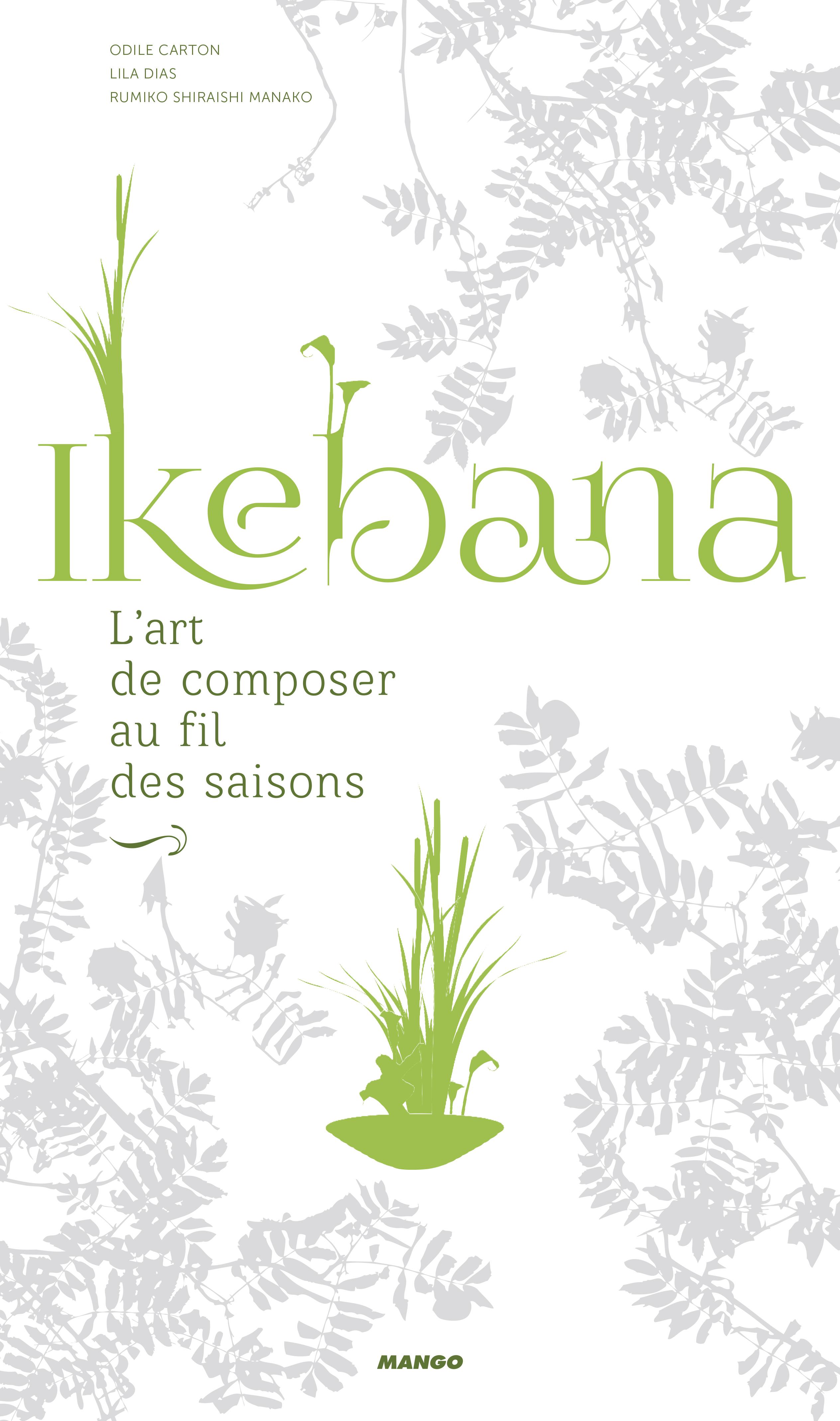 IKEBANA, L'ART DE COMPOSER AU FIL DES SAISONS