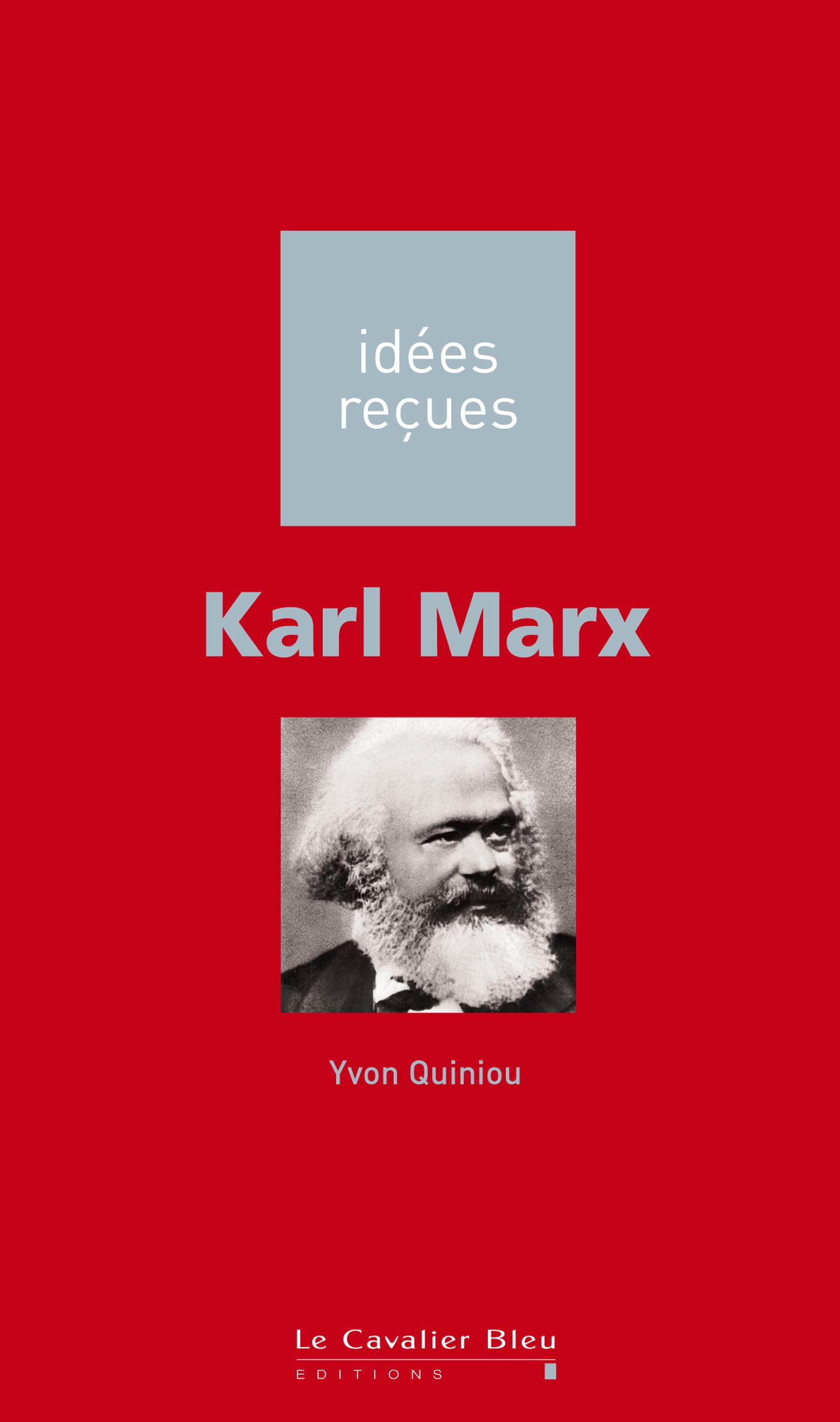 KARL MARX - IDEES RECUES SUR KARL MARX
