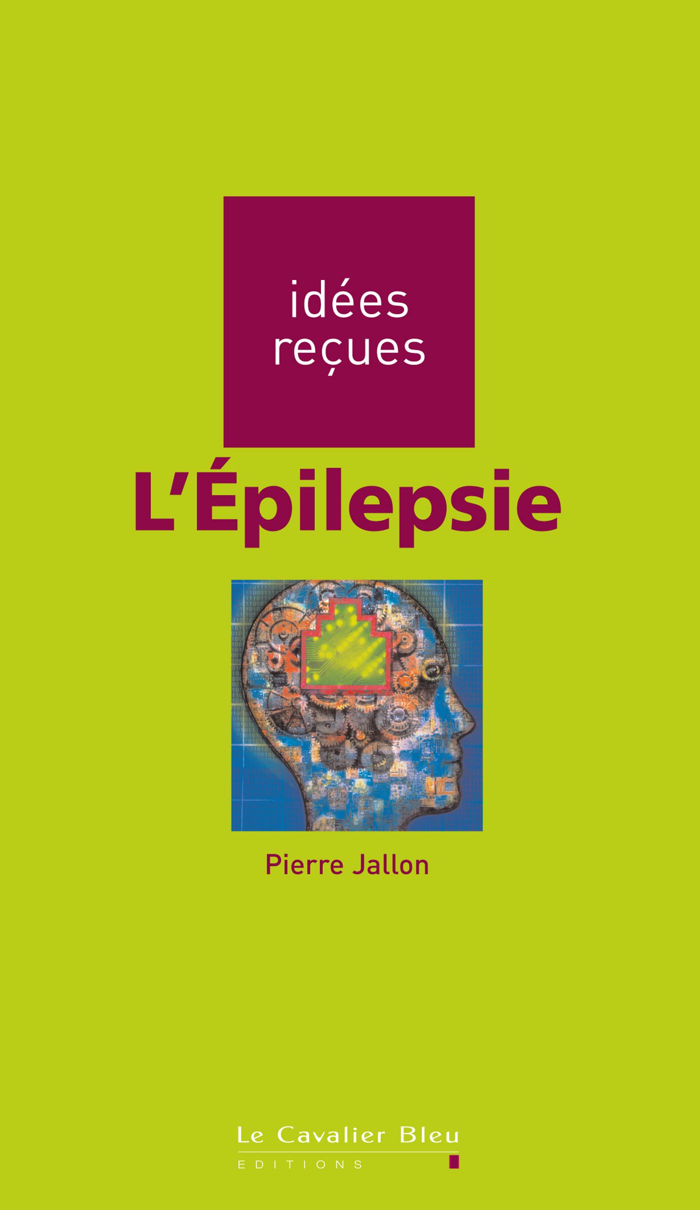 L'EPILEPSIE - IDEES RECUES SUR L'EPILEPSIE