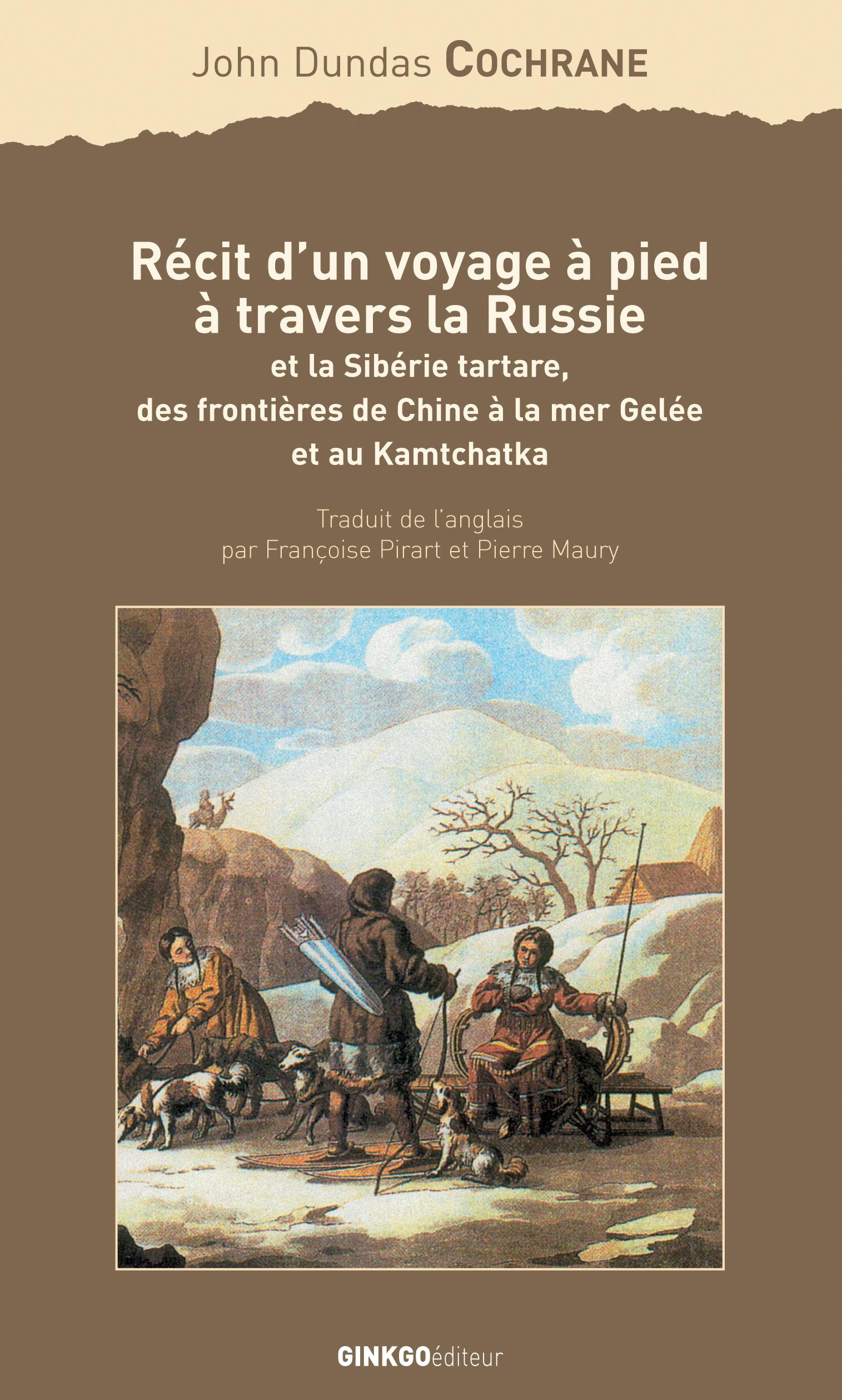 RECIT D UN VOYAGE A PIED A TRAVERS LA RUSSIE