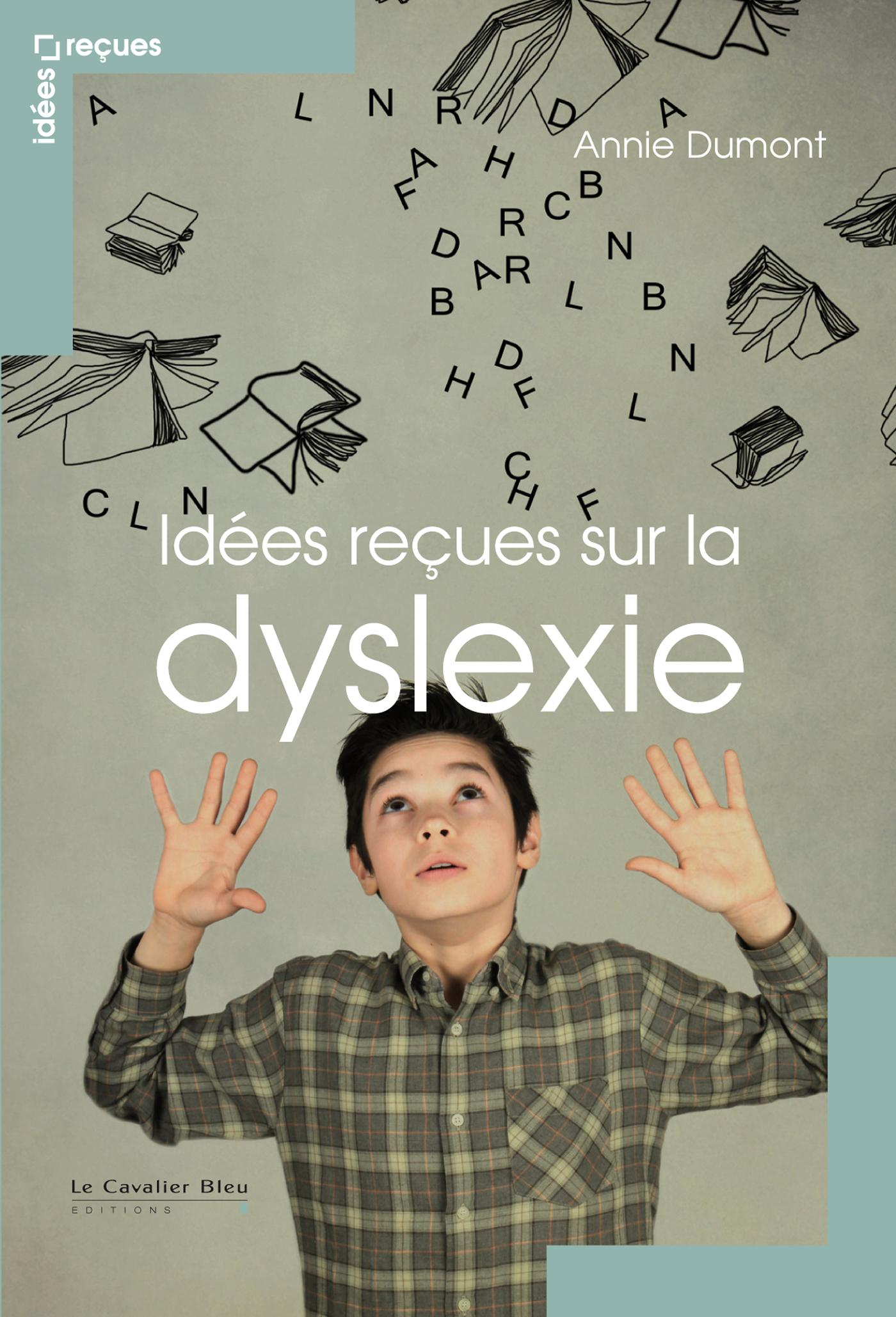 IDEES RECUES SUR LA DYSLEXIE