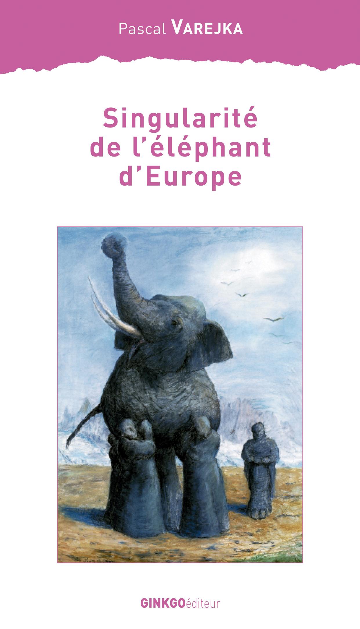 SINGULARITE DE L ELEPHANT D EUROPE