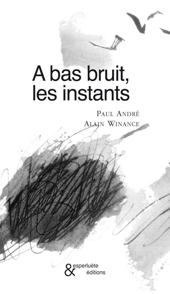A BAS BRUIT, LES INSTANTS