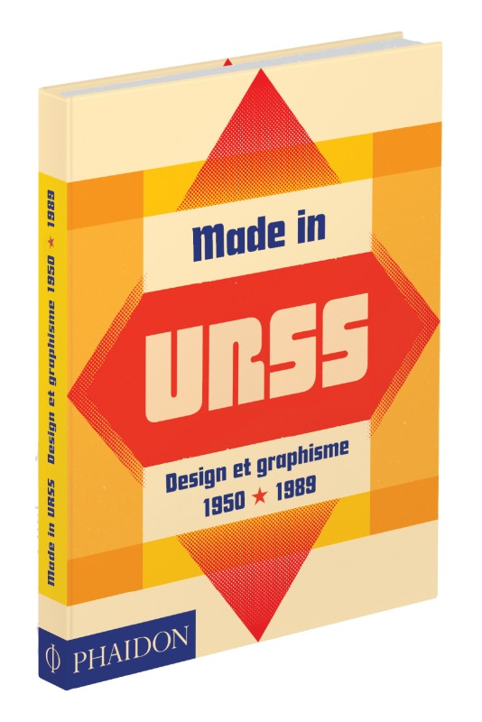 MADE IN URSS - DESIGN ET GRAPHISME EN UNION SOVIETIQUE 1950-1989