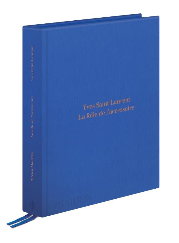 YVES SAINT LAURENT : LA FOLIE DE L'ACCESSOIRE