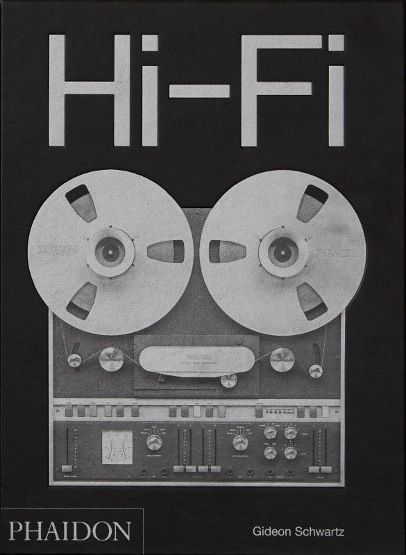 HI-FI - THE HISTORY OF HIGH-END AUDIO DESIGN