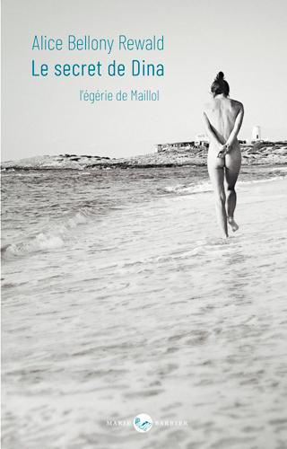 LE SECRET DE DINA, L'EGERIE DE MAILLOL