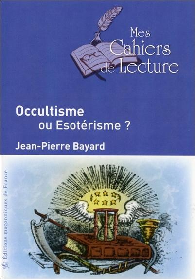 OCCULTISME OU ESOTERISME ?